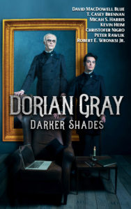 """Dorian Gray Darker Shades featuring two H.P. Lovecraft inspired tales: """"The Hallward Restorations"""" by Pete Rawlik and """"Portrait of a Lady"""" by Micah S. Harris"""